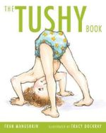 The Tushy Book - Fran Manushkin