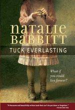 Tuck Everlasting - Natalie Babbitt