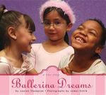 Ballerina Dreams : A True Story - Lauren Thompson