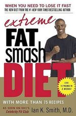 Extreme Fat Smash Diet - Ian K Smith