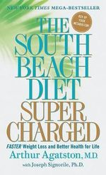 The South Beach Diet Supercharged : Faster Weight Loss And Better Health For Life - Dr Arthur Agatston