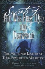 Secrets of the Wee Free Men and Discworld : The Myths and Legends of Terry Pratchett's Multiverse - Linda Washington