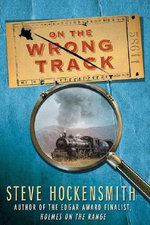 On the Wrong Track - Steve Hockensmith