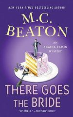 There Goes the Bride - M C Beaton