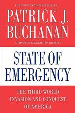 State of Emergency : The Third World Invasion and Conquest of America - Patrick J. Buchanan
