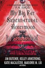 My Big Fat Supernatural Honeymoon - Jim Butcher
