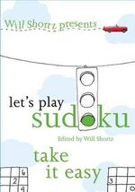 Let's Play Sudoku : Take it Easy :  Take it Easy - Will Shortz