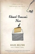 Edward Trencom's Nose : A Novel of History, Dark Intrigue, and Cheese - Giles Milton