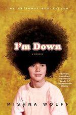 I'm Down : A Memoir - Mishna Wolff