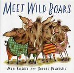 Meet Wild Boars - Meg Rosoff