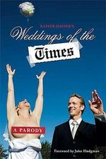 Weddings of the Times : A Parody - Kasper Hauser Comedy Group