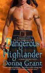 Dangerous Highlander : A Dark Sword Novel - Donna Grant