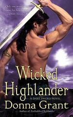 Wicked Highlander : Dark Sword Ser. - Donna Grant