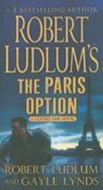 Robert Ludlum's The Paris Option : Covert-One Series : Book 3 - Robert Ludlum