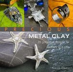 Precious Metal Clay : 25 Gorgeous Designs for Jewelry and Gifts - Xuella Arnold
