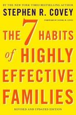 The 7 Habits of Highly Effective Families - Dr Stephen R Covey