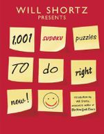 Willshortz Presents 1001 Sudoku Puzzles to Do Right Now : Will Shortz Presents... - Will Shortz
