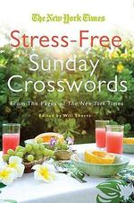 Will Shortz Presents Stress-Free Sudoku : 100 Wordless Crossword Puzzles - Will Shortz