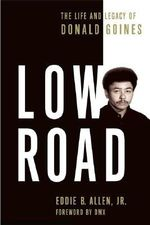 Low Road : The Life and Legacy of Donald Goines - Eddie B. Allen