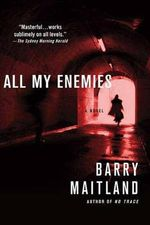 All My Enemies : Brock and Kolla Mysteries - Barry Maitland
