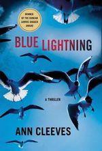 Blue Lightning : The Shetland Series : Book 4 - Ann Cleeves