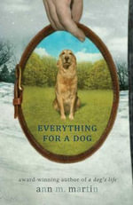 Everything for a Dog - Ann M Martin