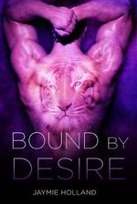 Bound by Desire - Jaymie Holland