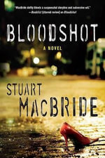 Bloodshot : Logan McRae Series : Book 3 US Edition - Stuart Macbride