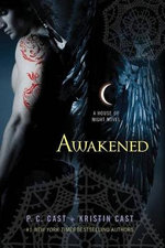 Awakened : A House of Night Novel - P C Cast