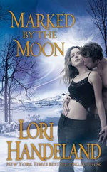 Marked by the Moon : Night Creature Novels Series - Lori Handeland