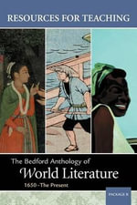 Resources for Teaching Bedford Anthology of World Literature, Package B : Volume B - Paul Davis