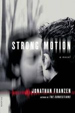 Strong Motion : A Novel - Jonathan Franzen