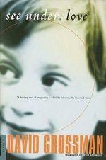 See Under : Love - David Grossman