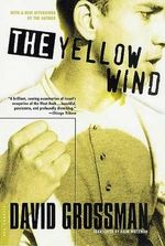 Yellow Wind, the : With a New Afterword by the Author - David Grossman