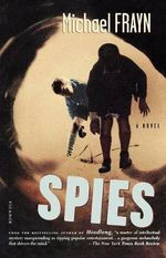 Spies : Recent Picador Highlights - Michael Frayn