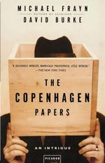 The Copenhagen Papers : An Intrigue - Michael Frayn