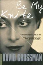 Be My Knife - David Grossman
