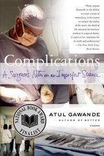 Complications : A Surgeon's Notes on an Imperfect Science - Gawande