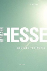 Beneath the Wheel - Hermann Hesse