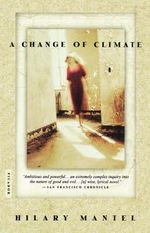 A Change of Climate - Hilary Mantel