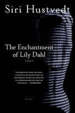 The Enchantment of Lily Dahl - Siri Hustvedt
