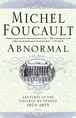 Abnormal : Lectures at the College de France 1974-1975 - Michel Foucault