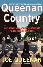 Queenan Country : A Reluctant Anglophile's Pilgrimage to the Mother Country - Joe Queenan