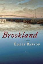 Brookland : A Novel - Emily Barton