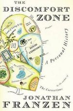 The Discomfort Zone : A Personal History - Jonathan Franzen