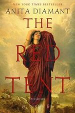 The Red Tent : A Novel: Tenth-anniversary Edition - Anita Diamant