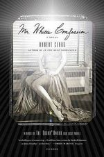 Mr. White's Confession : A Novel - Robert Clark