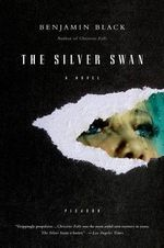 The Silver Swan : Quirke Series : Book 2 - Benjamin Black