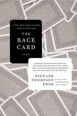 The Race Card : How Bluffing about Bias Makes Race Relations Worse - Richard Thompson Ford