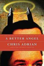 A Better Angel : Stories - Chris Adrian